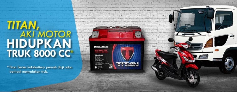 Titan, Aki Motor Hidupkan Truk 8000 cc